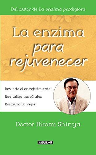 La enzima para rejuvenecer: Revierte el envejecimiento. Revitaliza tus células. Restaura tu vigor (Spanish Edition)