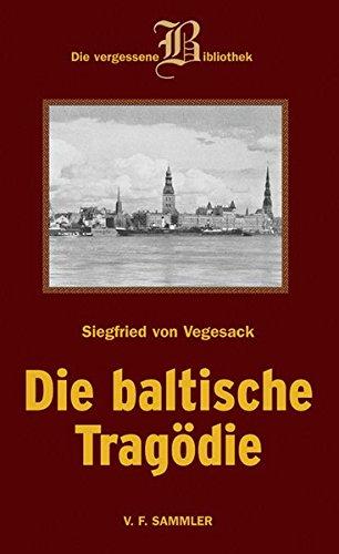 Die Baltische Tragödie; Eine Romantrilogie