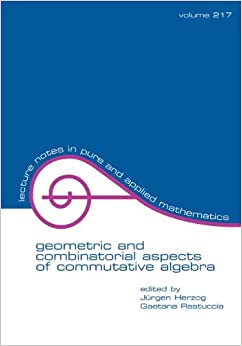Book Geometric And Combinatorial Aspects Of Commutative Algebra (Lecture Notes in Pure and Applied Mathematics)