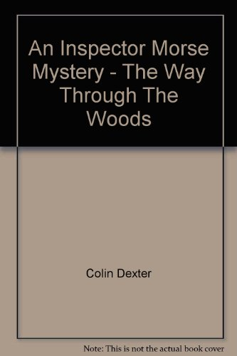 An Inspector Morse Mystery - The Way Through The Woods