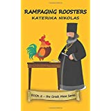 Rampaging Roosters: A farcical look at Greek life (The Greek Meze Series)