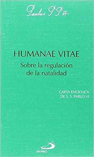 Humanae Vitae: Sobre La Regulación De La Natalidad por Pablo Vi
