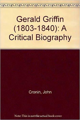 Gerald Griffin (1803-1840): A Critical Biography