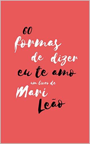 amazon com 60 formas de dizer eu te amo portuguese edition ebook