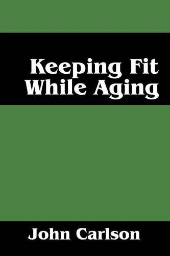 Keeping Fit While Aging