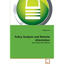 Policy Analysis and Remote Attestation: Case Study with SELinux