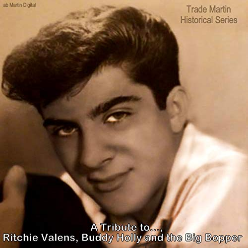A Tribute to Ritchie Valens, Buddy Holly, and the Big Bopper