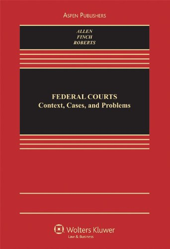 federal-courts-context-cases-and-problems