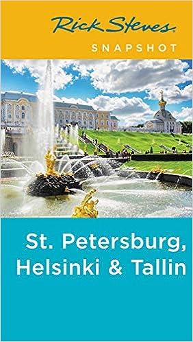 Petersburg Helsinki /& Tallinn Rick Steves Snapshot St
