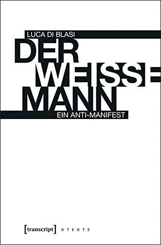 der-weisse-mann-ein-anti-manifest-x-texte-zu-kultur-und-gesellschaft