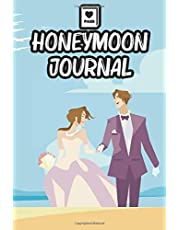 Honeymoon Journal: Honeymoon Journal For Traveling Newlyweds, A Travel Experience Notebook For Married Couples