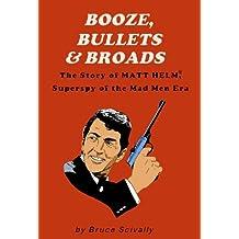 Booze, Bullets & Broads