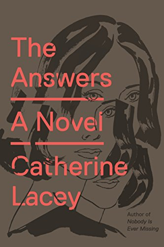 The answers a novel kindle edition by catherine lacey literature the answers a novel by lacey catherine fandeluxe Images
