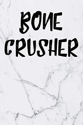 Bone Crusher: Blank Lined Journal Orthopedic Surgeon Notebook (Best Veterinary Orthopedic Surgeon)