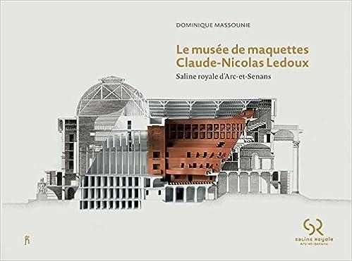 Amazon le musée de maquettes claude nicolas ledoux saline