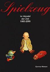 Spielzeug im Wandel der Zeit 1900-2000