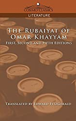 The Rubaiyat of Omar Khayyam, First, Second and Fifth Editions (Cosimo Classics Literature)