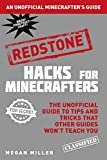Hacks for Minecrafters: Redstone: The Unofficial Guide to Tips and Tricks That Other Guides Won't Teach You...