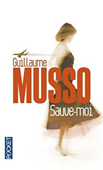 Sauve Moi Guillaume Musso Babelio