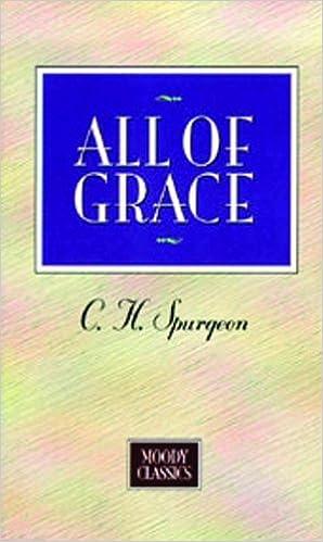 Last ned e-bøker for å brenne All Of Grace (Moody Classics) PDF 0802400019 by Charles Spurgeon