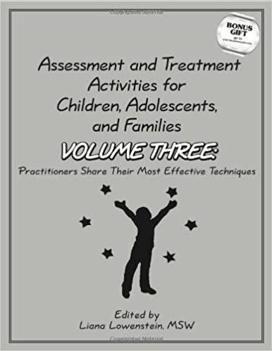 assessment treatment activities for children adolescents families practitioners share their most effective techniques