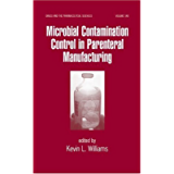 Microbial Contamination In Parenteral Manufacturin (Drugs and the Pharmaceutical Sciences Book 140)