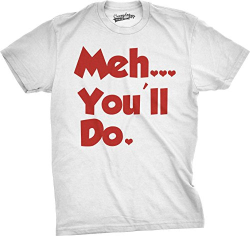 Crazy Dog TShirts - Mens Meh Youll DoTshirt Sarcastic Funny Love Valentines Day Relationship Tee (White) 4XL - herren - 4XL