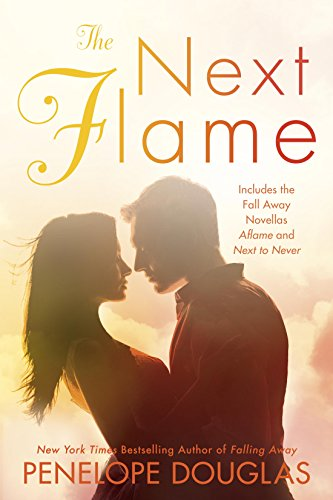 The Next Flame (The Fall Away Series) by [Douglas, Penelope]