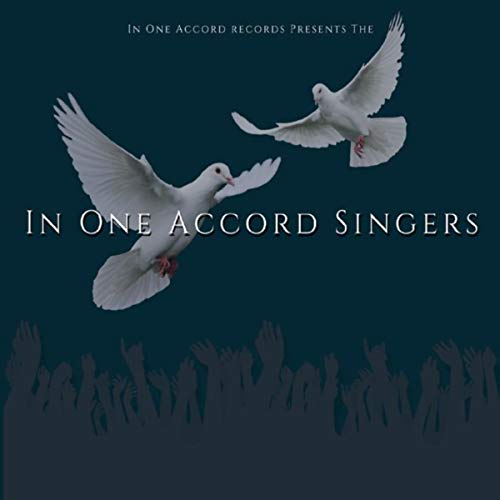 In One Accord Singers - In One Accord 2018