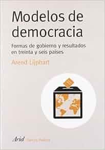Modelos de Democracia (Spanish Edition): Arend Lijphart: 9788434418158