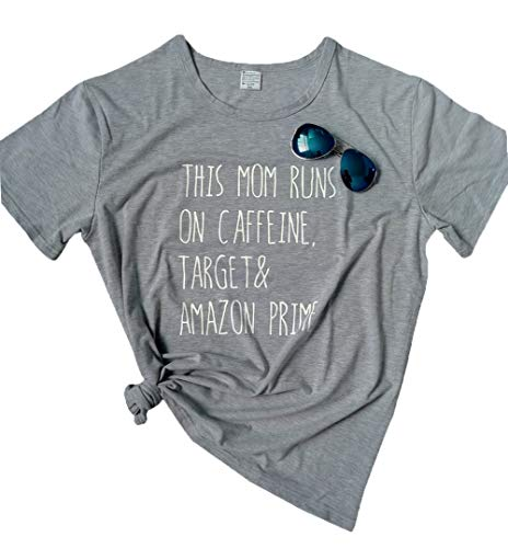 18533ff9f8 Amazon.com  This Mom Runs On Caffeine Target and Amazon Prime Women Summer  Funny T-Shirt Top  Clothing