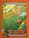 The Food and Heat Producing Solar Greenhouse: Design, Construction, Operation: Design, Construction and Operation