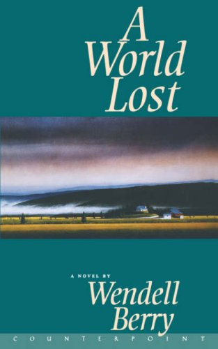 A World Lost Wendell Berry