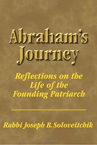 Abraham's Journey: Reflections on the Life of the Founding Patriarch (Meotzar Horav)