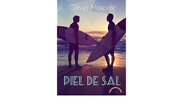 Piel de sal: Amor gay entre tablas de surf (Spanish Edition) - Kindle edition by Oliver Maestre. Literature & Fiction Kindle eBooks @ Amazon.com.