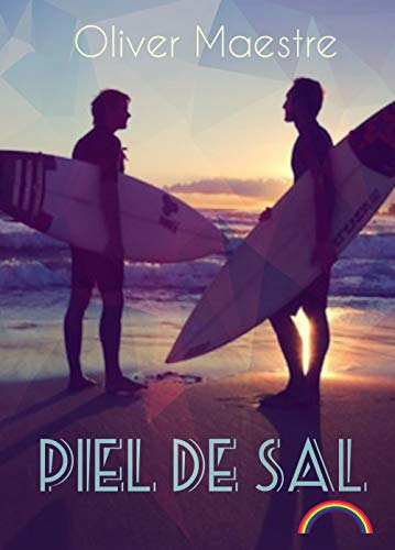 Piel de sal: Amor gay entre tablas de surf (Spanish Edition) by [
