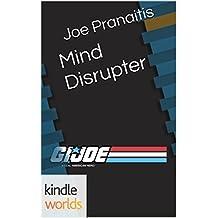 G.I. JOE: Mind Disrupter (Kindle Worlds Short Story)