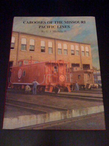 Cabooses of the Missouri Pacific Lines