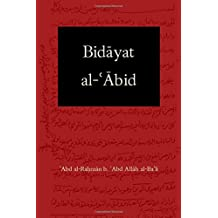 Bidayat al-Abid: Commencement of the Worshiper