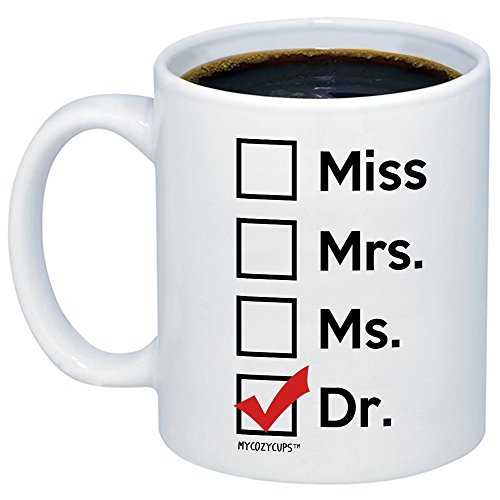 MyCozyCups Graduation Gift - Miss Mrs Ms Dr Coffee Mug- Funny Unique Gift Idea Cup For Phd Graduate, Doctorates Degree, Doctor, Student Graduate For Son, Daughter, Best Friend - Dr Cup For Women, Men ()