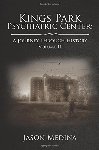 Kings Park Psychiatric Center: A Journey Through History pdf