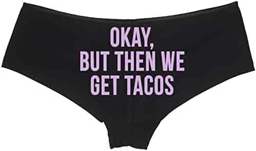 db65103b6 Knaughty Knickers - Okay But Then We Get Tacos boy Short Panties - Funny  Pizza Taco
