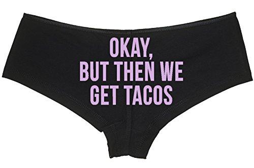 Knaughty Knickers - Okay But Then We Get Tacos boy Short Panties - Funny Pizza Taco Boyshort Underwear ()