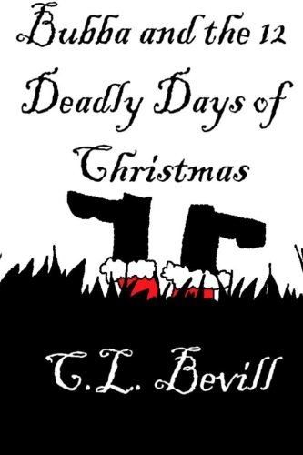 Bubba and the 12 Deadly Days of Christmas: A Bubba Mystery