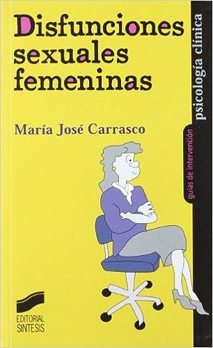 Disfunciones sexuales femeninas: María José Carrasco Galán ...