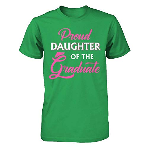 TeesCentury Unisex Proud Daughter of The Graduate Class of 2018 Shirt Next Level - Unisex Fitted Tee (Kelly Green, M) ()