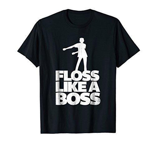 - Floss Dance Floss Like A Boss T-Shirt