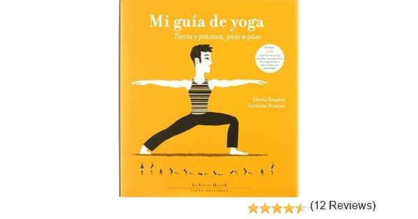 Mi guía de yoga: Teoría y práctica, paso a paso La voz de ...