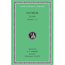 Iliad, Volume I: Books 1-12
