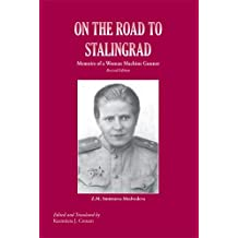 On the Road to Stalingrad: Memoirs of a Woman Machine Gunner